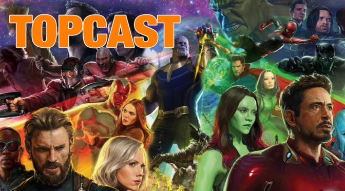 TopCast S2E4 – Avengers Infinity War